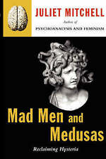 NEW Mad Men And Medusas by Juliet Mitchell