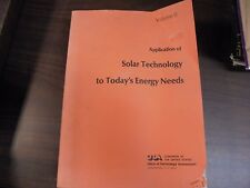 Application of Solar Technology to Today's Energy Needs