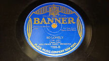 """HOLLYWOOD DANCE ORCHESTRA So Lonely / CAMPUS BOYS Sonny Boy 10"""" 78 Banner 7225"""