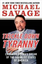 """HARDCOVER NON-FICITON - """"TRICKLE DOWN TYRANNY""""- MICHAEL SAVAGE - FREE SHIPPING"""