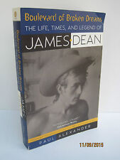 Boulevard of Broken Dreams : The Life, Times and Legend of James Dean by Paul...