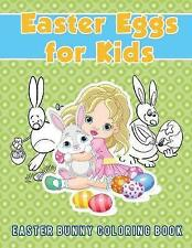 Easter Eggs for Kids : Easter Bunny Coloring Book, Paperback by Scholar, Youn...