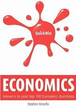 Quick Win Economics : Answers to Your Top 100 Economics Questions by Stephen...