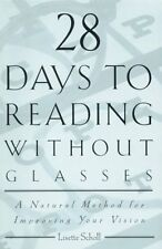 28 Days to Reading Without Glasses: A Natural Method for Improving Your Vision b
