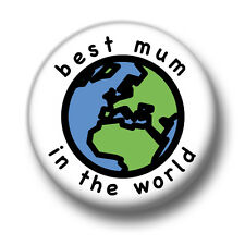 Best Mum In The World 1 Inch / 25mm Pin Button Badge Mummy Mom Mother's Day Love