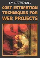Cost Estimation Techniques for Web Projects Hardcover Emilia Mendes