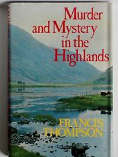 Murder and Mystery in the Highlands Francis Thompson 1st edition hardcover