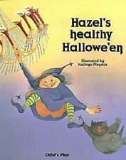 Hazel's Healthy Halloween (Child's Play Library) by Meyrick, Kathryn