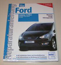 Reparaturanleitung Ford Galaxy Typ WA 6 / Ford S-Max - Baujahre ab 2006 !
