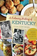A Culinary History of Kentucky: Burgoo, Beer Cheese and Goetta (Paperback or Sof