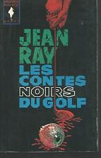 Les Contes noirs du golf.Jean RAY.Marabout  SF56