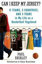 Can I Keep My Jersey? : 11 Teams, 5 Countries, and 4 Years in My Life as a...