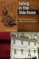 NEW Eating in the Side Room: Food, Archaeology, and African American Identity