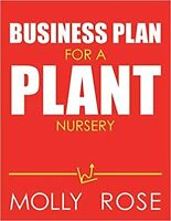 Business Plan For A Plant Nursery Paperback 2020 by Molly Elodie Rose