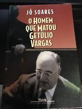 O Homem Que Matou Getulio Vargas by Jo Soares and Jão Soares Livro Portuguese
