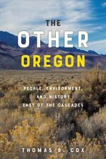Other Oregon : People, Environment, and History East of the Cascades, Paperba...