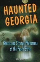 NEW - Haunted Georgia: Ghosts and Strange Phenomena of the Peach State