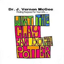 J. Vernon McGee-What The Clay Can Do With The Potter, Finding Your Purpose, CD