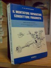 IL MONTATORE RIPARATORE CONDUTTORE FRIGORISTA - Hoepli 1979