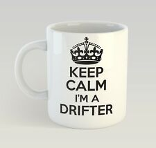 Keep Calm I'm A Drifter Mug Funny Birthday Novelty Gift Drift Drifting