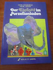 E420)ALTES KINDERBUCH DER ELEFANT IM PORZELLANLADEN HILDE LEITER GABRIEL EA 1988