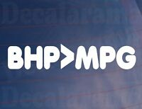 BHP>MPG Funny Novelty Joke Vinyl Car/Van/Window/Bumper Sticker/Decal