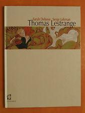 Thomas Lestrange. Sarah Debove & Serge Lehman éditions L'Atalante