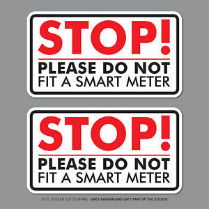 2 x Stop Please Do Not Fit A Smart Meter - Electric / Gas - Decals - Stickers