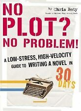 No Plot? No Problem!: A Low-Stress, High-Velocity Guide to Writing a Novel in 3