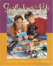 Scrapbooking for Kids, Ages 1 to 100 Haglund, Jill Paperback