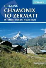 Trekking Chamonix to Zermatt : The Classic Walker's Haute Route by Kev...