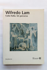 WIFREDO LAM - Cuba Italia. Un percorso - Silvana Ed. - 2002