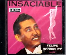 FELIPE RODRIGUEZ - INSACIABLE - CD