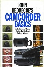 John Hedgecoe's Camcorder Basics: A Quick and Easy Guide to Making Videos #L55
