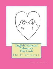 English Foxhound Valentine's Day Cards : Do It Yourself by Gail Forsyth.