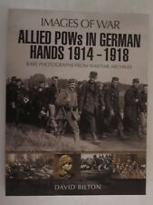 Images of War: Allied POWs in German Hands 1914 - 1918 - Illustrated WW1