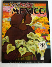 Issue 94 The FOLK ART OF MEXICO Walter T. Foster vintage how to book!