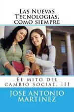 El Mito Del Cambio Social: Las Nuevas Tecnologias, Como Siempre : El Mito Del...