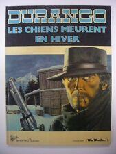 SWOLFS LES CHIENS MEURENT EN HIVER 1981 DURANGO N° 1 EO ARCHERS TRES BON ETAT