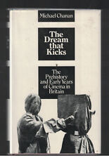 The Dream that Kicks The Prehistory and Early Years of Cinema in Britain HCwDJ