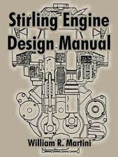 Stirling Engine Design Manual: By William R Martini