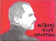 """MIGUEL BOSE' - RARO CD + LIBRO """" VELVETINA """""""