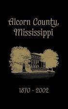 Alcorn County, Mississippi: 1870-2002