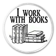 "I Work With Books - 3"" Sew / Iron On Patch Library Librarian Read Reading"