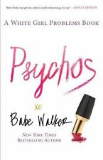 NEW - Psychos: A White Girl Problems Book by Walker, Babe