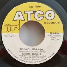 Arthur Conley ATCO 6640 OB-LA-DI, OB-LA-DA  45 SHIPS FREE /  MAKE OFFER