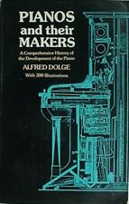 PIANOS & THEIR MAKERS, 1972 BOOK (HISTORY - MONOCHORD TO GRAND CONCERT PLAYER