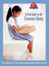 A Field Guide to the Classroom Library F: Grades 4-5, Calkins, Lucy, Reading and
