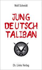 Jung, deutsch, Taliban - Wolf Schmidt - Islam Muslime Religion Jugend Terror
