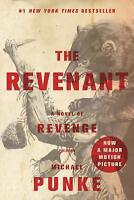 The Revenant : A Novel of Revenge by Michael Punke